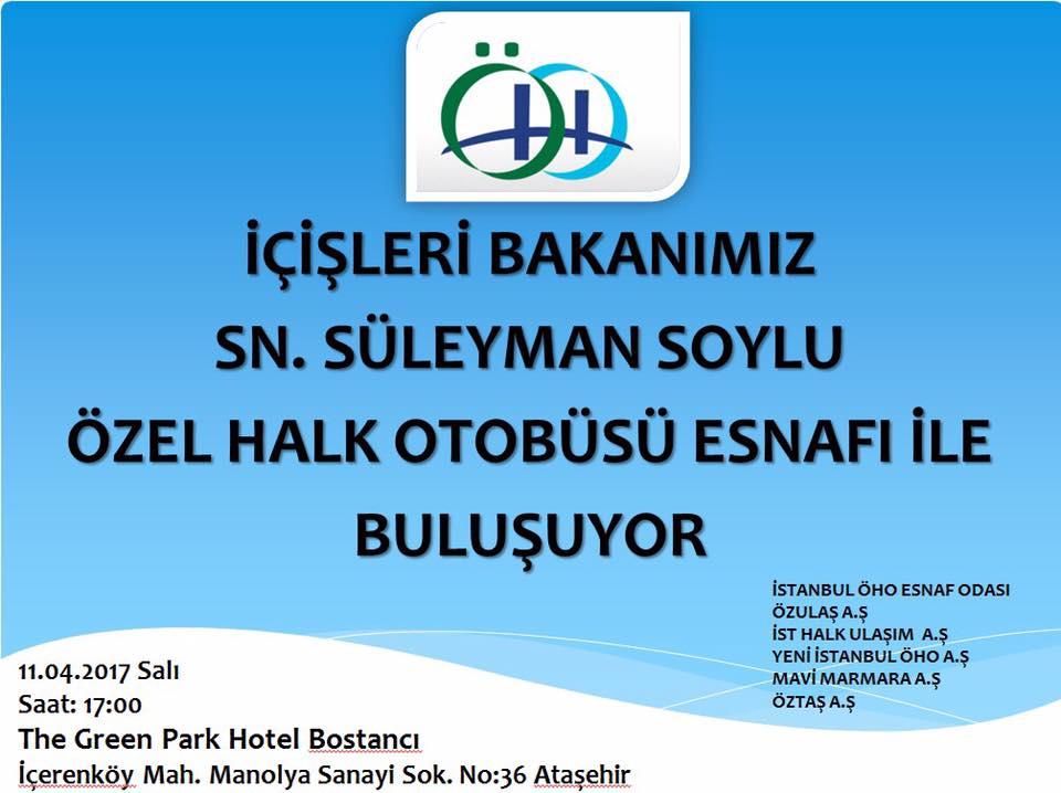 Ýçiþleri bakaný Süleyman Soylu, Özel Halk otobüsü esnafý ile buluþuyor