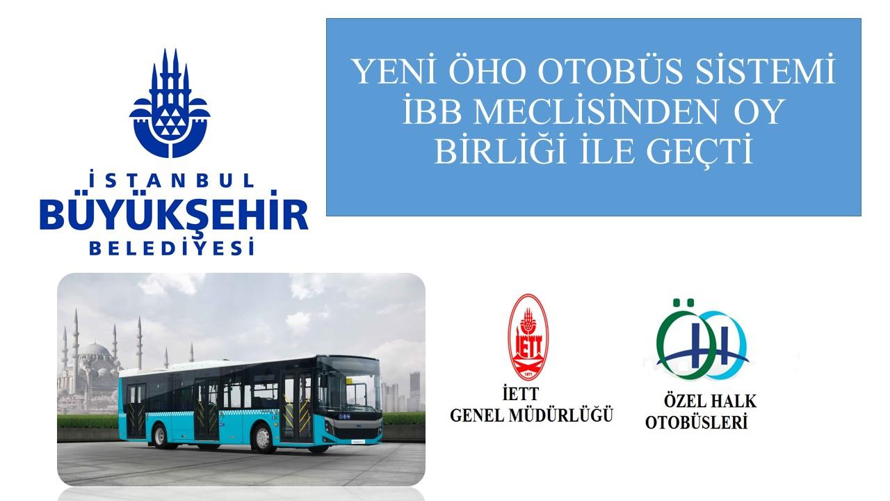 Yeni ÖHO otobüs sistemi ÝBB meclisinden oy birliði ile geçti